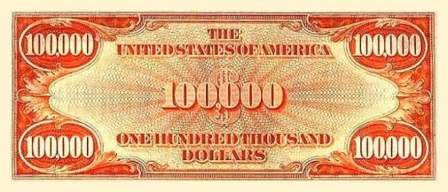 "Reverse side, $100,000 Gold Certificate, better known as the ""$100,000 bill"" Click for larger image (http://jamesmcgillis.com"