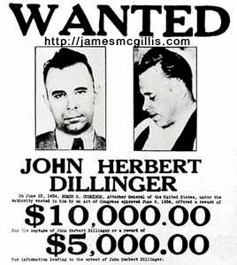 "John Dillinger - Bank Robber - from the historical John Herbert Dillinger ""Wanted Poster"" - Click for larger ""Bank Robbers""  image (http://jamesmcgillis.com)"
