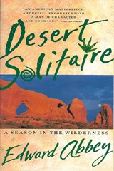 First published in 1968, Edward Abbey's 'Desert Solitaire' has appeared in many covers, including this trade paperback edition published in 1990, one year after the author's death - Click for larger image (http://jamesmcgillis.com)
