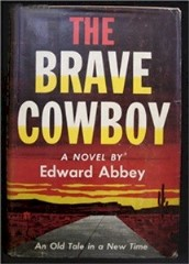 Dust jacket of the original hardcover edition of Edward Abbey's novel, 'The Brave Cowboy' - Click for larger image (http://jamesmcgillis.com)