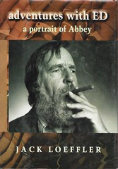 Dust jacket photo of the Jack Loeffler book, 'adventures with ED, A Portrait of Abbey' - Click for larger image (http://jamesmcgillis.com)